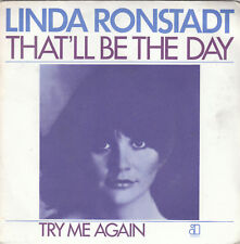 """7"""" 45 TOURS FRANCE LINDA RONSTADT """"That'll Be The Day / Try Me Again"""" 1976"""