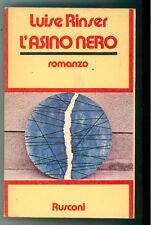 RINSER LUISE L'ASINO NERO RUSCONI 1980 I° EDIZ. NARRATIVA