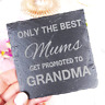 Engraved Slate Coaster Only The Best Mums Get Promoted to Grandma