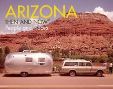 Arizona: Then and Now®: People and Places,