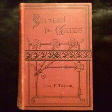 Antique Book.  Benj. F. Taylor.  Between The Gates.  Circa 1878.