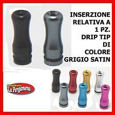 Drip Tips per sigaretta elettronica ricambi e-ciga e-siga 510 TIP GRIGIO SATIN
