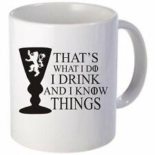 I drink and I know things Tyrion Lannister Game of Thrones Coffee Mug