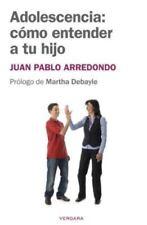 Adolescencia: como entender a tu hijo (Vivir Mejor (Vergara)) (Spanish Edition)