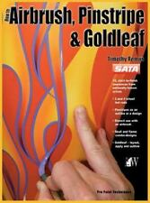 How-To Airbrush, Pinstripe & Goldleaf by Timothy Remus (2012, Hardcover)
