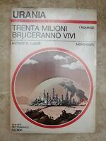 URANIA 797 LUPOFF - TRENTA MILIONI BRUCERANNO VIVI- ANNO: 1979 NUOVO CELOFANA OF