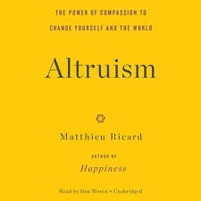 Altruism by Matthieu Ricard 2015 Unabridged CD 9781478986959