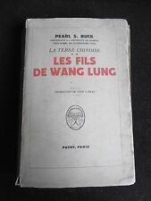 """Pearl S.Buck """"La terre Chinoise, Les fils de Wang Lung"""" 1947 Payot / French Book"""