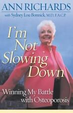 I'm Not Slowing Down: Winning My Battle with Osteoporosis, Ann Richards, Good Bo