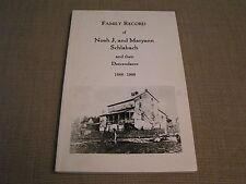 Family Record of Noah J. & Maryann Schlabach 1888-1988 History Genealogy Book
