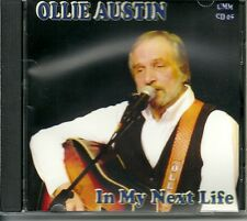 OLLIE AUSTIN - IN MY NEXT LIFE CD - MY BABY'S GONE & MORE