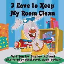 I Love to Keep My Room Clean by Shelley Admont (2014, Paperback)