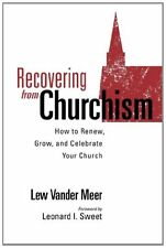 Recovering from Churchism: How to Renew, Grow, and