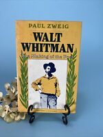 Paul Zweig / WALT WHITMAN The Making of the Poet 1st Edition 1985