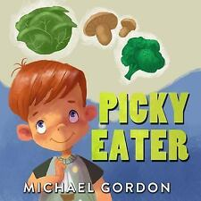 Books for Kids: Picky Eater: (Children's Book about a Kid Who Tries Eating...