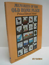Memories of the Old Home Place: Prince Edward Island by Francis W.P. Bolger