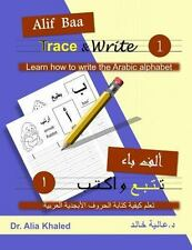 Alif Baa Trace and Write 1 : Learn How to Write the Arabic Alphabet by Alia...