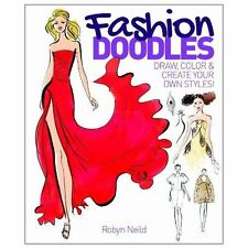Fashion Doodles: Draw, Colour & Create Your Own Styles!,Robyn Neild,New Book mon