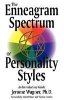 Enneagram Spectrum of Personality Styles: By Jerome Wagner