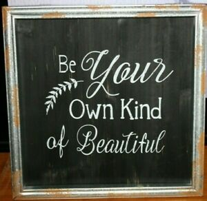 """WALL PLAQUE """"BE YOUR OWN KIND OF BEAUTIFUL"""" HOME DECOR RUSTIC FRAME NEW"""