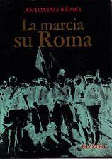 REPACI Antonino, La Marcia su Roma. Rizzoli, Collana Storica, 1972