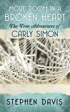 More Room in a Broken Heart: The True Adventures of Carly Simon (Large Print)