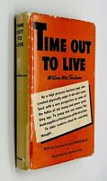 TIME OUT TO LIVE by WIlliam Tomlinson (1939) SIGNED Guide To Personal Success