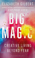 Big Magic: Creative Living Beyond Fear | Elizabeth Gilbert