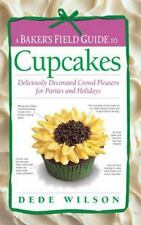 NEW - A Baker's Field Guide to Cupcakes (Baker's FG) by Wilson, Dede