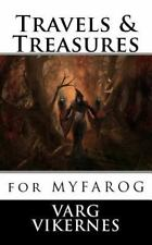 Travels and Treasures : For Mythic Fantasy Role-Playing Game: By Vikernes, Va...
