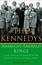 The Kennedys: America's Emerald Kings A Five-Generation History of the-ExLibrary