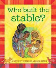 Who Built the Stable?: A Nativity Poem-ExLibrary