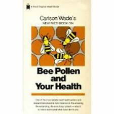 NEW Bee Pollen and Your Health by Carlson Wade