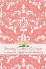 Wedding Planner Checklist : A Notebook for a Happy-Ever-After Wedding Day by...