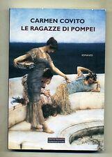Carmen Covito # LE RAGAZZE DI POMPEI # Barbera Editore 2012 1A ED.