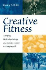 Creative Fitness: Applying Health Psychology and Exercise Science to...