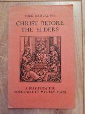 YORK FESTIVAL 1960 * CHRIST BEFORE THE ELDERS * ORIGINAL PLAY BOOK