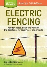 Electric Fencing: How to Choose, Build, and Maintain the Best Fence for Your Pla