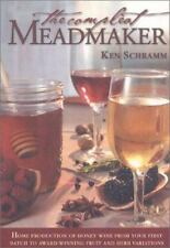 The Compleat Meadmaker : Home Production of Honey Wine From Your First Batch to