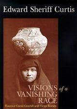 Edward Sheriff Curtis: Visions of a Vanishing Race ( Graybill, Florence Curtis )