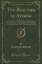 The Beauties of Sterne: Including Many of His Letters and Sermons, All His Pathe
