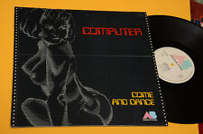 COMPUTER LP COME AND DANCE 1°ST ORIG FRANCE COSMIC DISCO 1977 NM ! LAMINATED COV