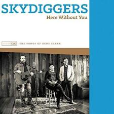 Skydiggers - Here Without You- The Songs Of Gene Clark (NEW CD)