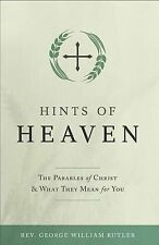 NEW Hints of Heaven by Fr. George William Rutler