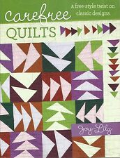 Carefree Quilts: A Free-Style Twist on Classic Designs~Paperback