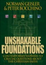 Unshakable Foundations : Contemporary Answers to Crucial Questions about the...