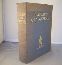 L'INITIATION A LA MUSIQUE... AMATEURS MUSIQUE & RADIO/ 1935 Ed. DU TAMBOURINAIRE
