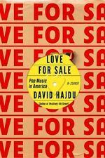 Love for Sale: Pop Music in America, Hajdu, David, New Book