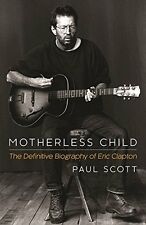 Motherless Child: The Definitive Biography of Eric Clapton New Paperback Book Pa