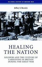 Healing the nation: Soldiers and the culture of caregiving in Britain-ExLibrary